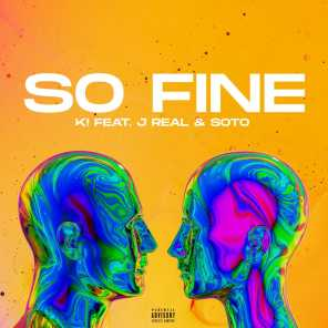So Fine (feat. J Real & SOTO)