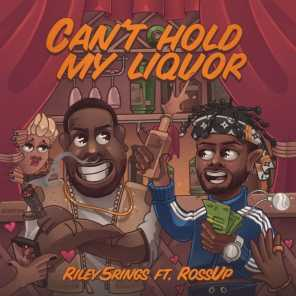 I Can't Hold My Liquor (feat. Ross.Up)