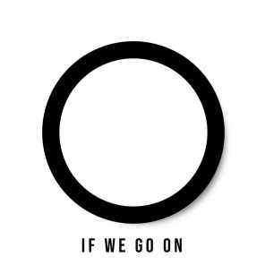 If We Go On
