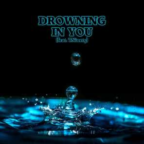 Drowning In You (feat. TNinety)