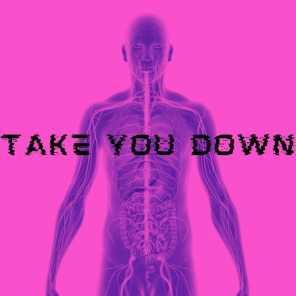 Take You Down
