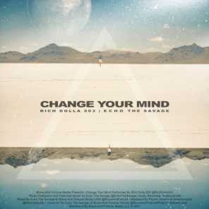 Change Your Mind (feat. Echo the Savage)