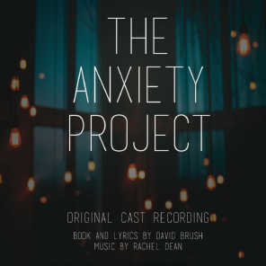 The Anxiety Project : Original Cast Recording