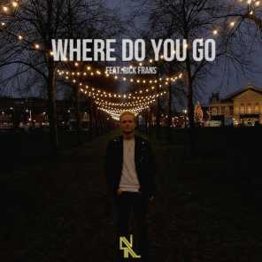 Where Do You Go (feat. Rick Frans)