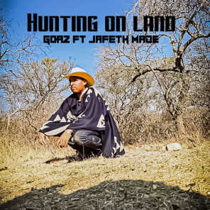 Hunting On Land (feat. Jafeth Made)