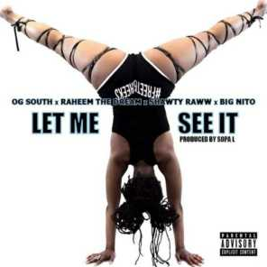 Let Me See It (feat. Shawty Raww, Raheem The Dream & Big Nito)