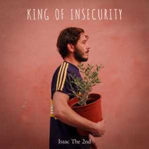 King of Insecurity