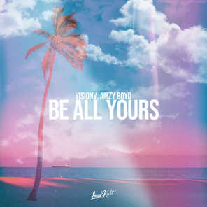 Be All Yours