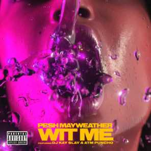 Wit Me (feat. dj kay slay & atm punch)