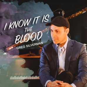 I Know It Is the Blood
