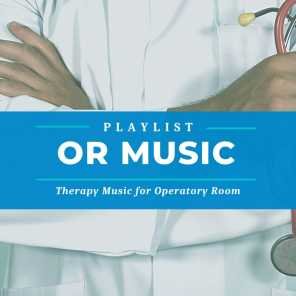Or Music Playlist - Therapy Music for Operatory Room to Reduce Anxiety and Pain Levels