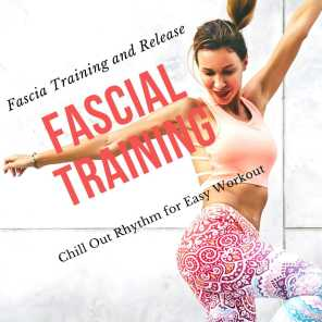 Myofascial Training - Easy Listening Chill Lounge for Fascial Training, Stretching and Foam Rolling