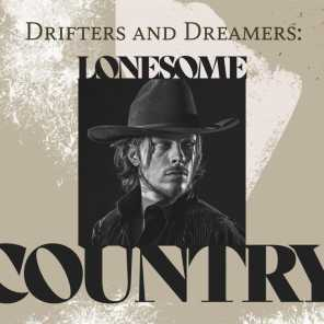 Drifters and Dreamers: Lonesome Country