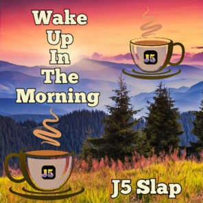 Wake up in the Morning