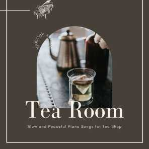 Tea Room - Slow and Peaceful Piano Songs for Tea Shop