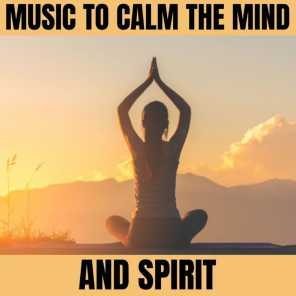 Music to Calm the Mind and Spirit