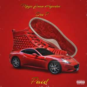 Paid (feat. Dre P)
