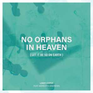 No Orphans In Heaven (Let It Be So On Earth) [feat. Meredith Andrews]