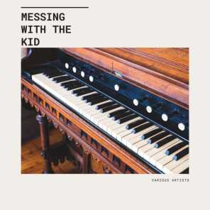 Messing With The Kid (A Jazzy Pop Lounge Relax Music Travel)