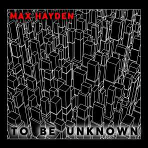 To Be Unknown