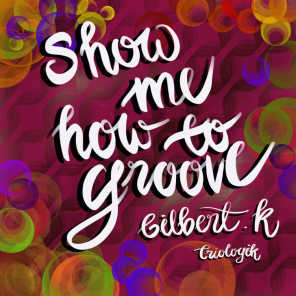 Show Me How To Groove