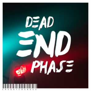 DEAD END PHASE