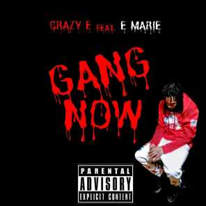 Gang Now (feat. E Marie)