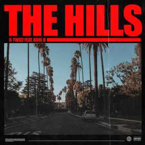 The Hills (feat. Kool B)
