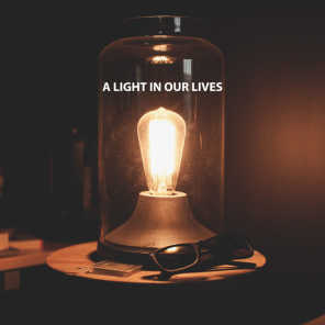 A Light in Our Lives