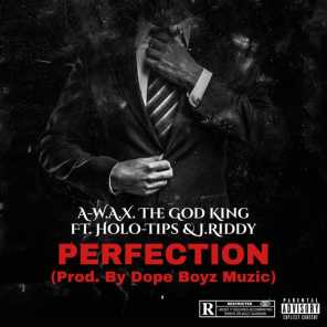 Perfection (feat. Holo-Tips & J. Riddy)