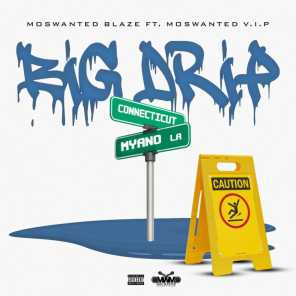 Big Drip (feat. Moswanted VIP)