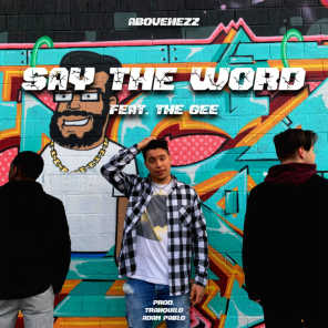 Say the Word (feat. Thee G)