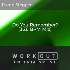 Do You Remember? (126 BPM Mix)