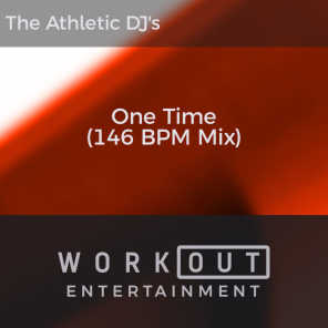One Time (146 BPM Mix)