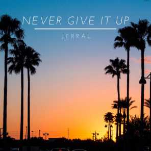 Never Give It Up