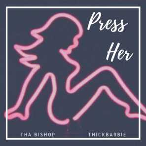 Press Her (feat. Thick Barbie)