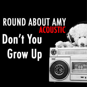 Don't You Grow up (Acoustic)