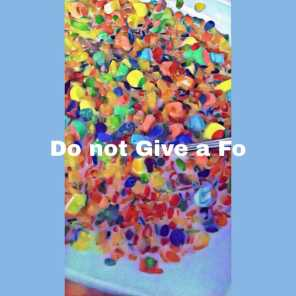 Do Not Give a Fo