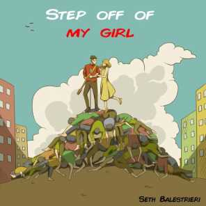 Step off of My Girl