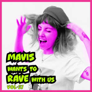 MAVIS Wants To RAVE With Us ! Vol. 37