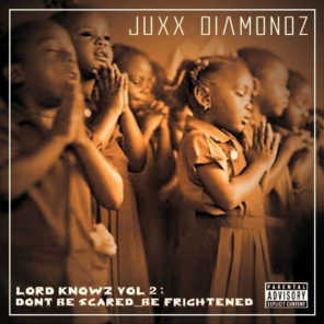 Lord Knowz Vol 2: Don't Be Scared...Be Frightened