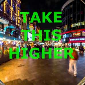 TAKE THIS HIGHER