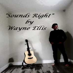 """Sounds Right"" by Wayne Ellis"