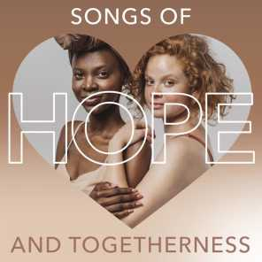 Songs of Hope and Togetherness