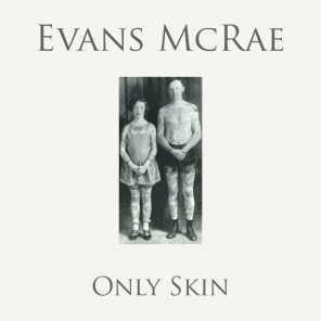 Only Skin (feat. Lowri Evans & Tom McRae)