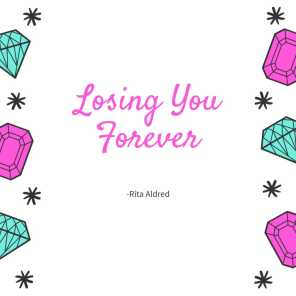 Losing You Forever