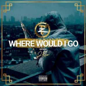 Where would I go? (feat. J.Nazario)