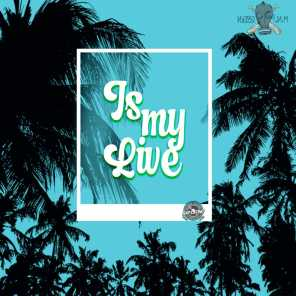 Is My Live (feat. Nipomo Boy)
