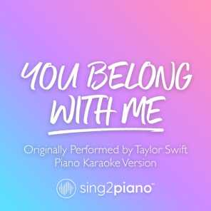 You Belong With Me (Originally Performed by Taylor Swift) (Piano Karaoke Version)