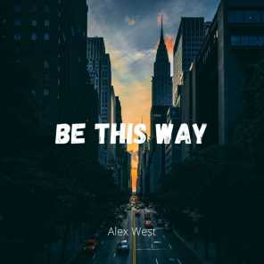 Be This Way